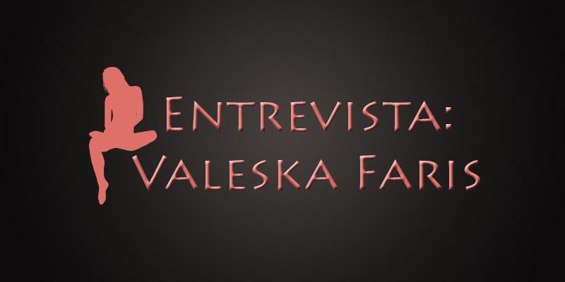 Entrevista - Valeska Faris